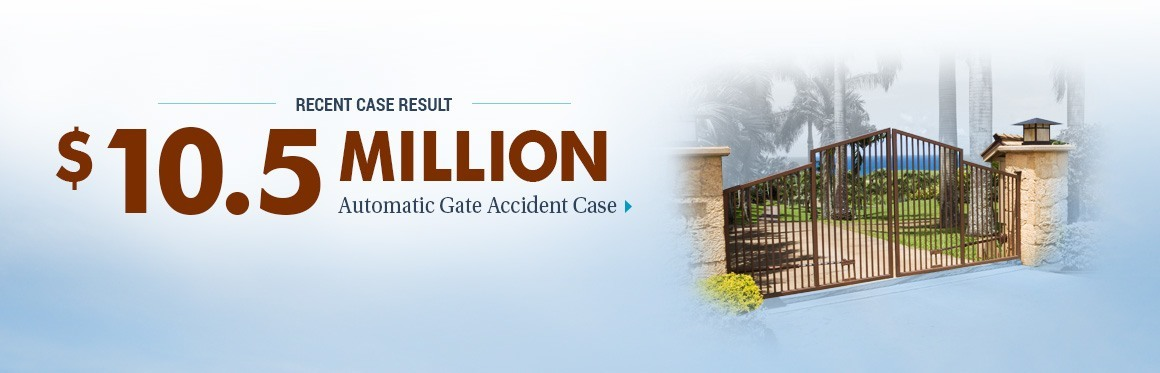 $10,500,000 Case Result - Automatic Gate Accident Case