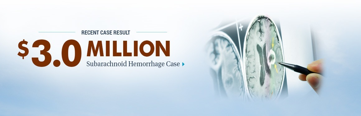 $3,000,000 Case Result - Subarachnoid Hemorrhage Case