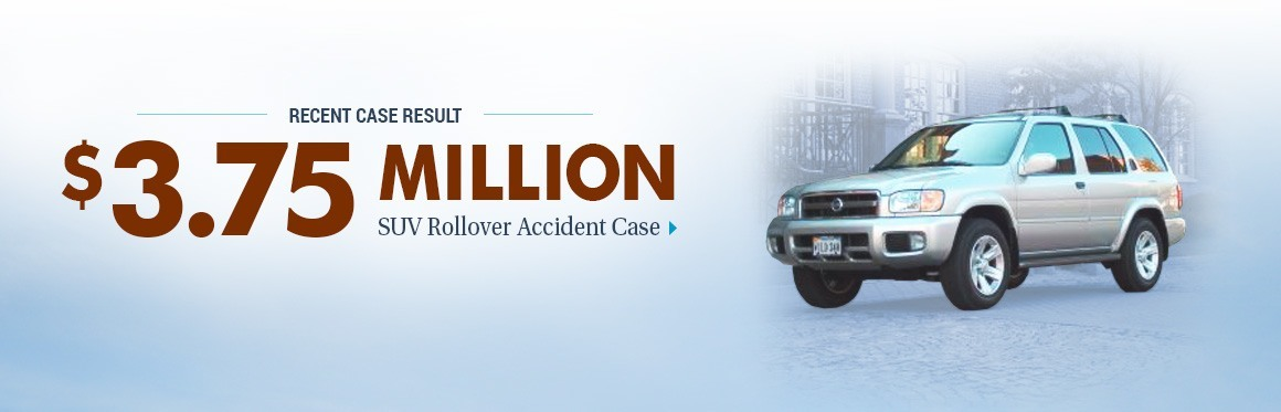 $3,750,000 Case Result - SUV Rollover Accident Case